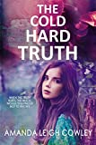 The Cold Hard Truth: A gripping novel about love, secrets and lies by  Amanda Leigh Cowley in stock, buy online here
