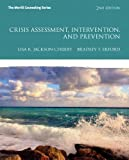 Crisis Assessment, Intervention, and Prevention, Jackson-Cherry, Lisa R. and Erford, Bradley T., 0132946963