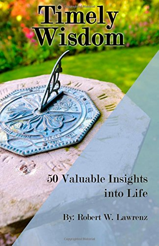 Read Online Timely Wisdom: 50 Valuable Insights into Life pdf epub