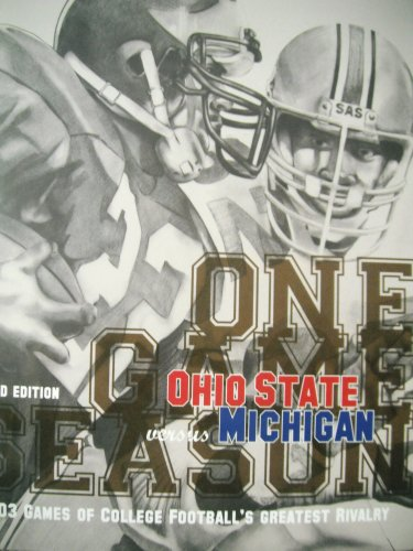 One Game Season Thrid Edition (103 GAMES OF COLLEGE FOOTBALL,S GREATEST RIVALRY, OHIO STATE VS. MICHIGAN)
