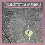 The Architecture of Animals, , 0920656080