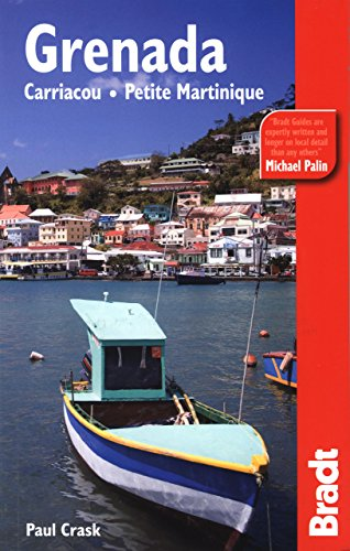 Grenada, Carriacou & Petite Martinique (Bradt Travel Guides)