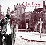 Casa Loma and the Man Who Made It, John Denison, 0919822487