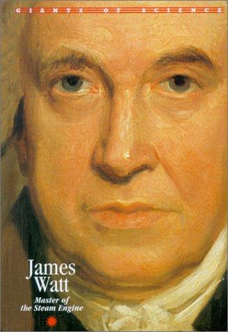 James Watt: Master of the Steam Engine (Giants of Science)