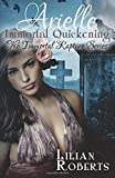 Arielle Immortal Quickening (Immortal Rapture Series) (Volume 4)