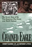 Chained Eagle, Everett Alvarez and Anthony S. Pitch, 1574885588