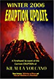 Winter 2006 Eruption Update: A Firsthand Account of the Current Eruption of Kilauea Volcano