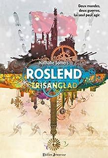 Roslend 02 : Trisanglad : la bataille de Stalingrad, Somers, Nathalie