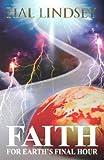 Faith for Earth's Final Hour, Hal Lindsey, 1931628270