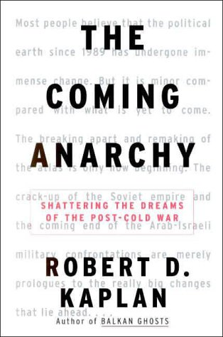 the-coming-anarchy-shattering-the-dreams-of-the-post-cold-war