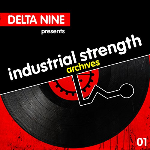 Industrial Strength Archives: Delta 9 Presents [Explicit]
