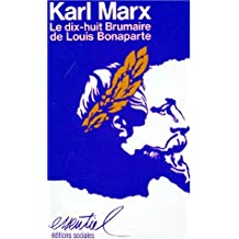 DIX-HUIT BRUMAIRE DE LOUIS BONAPARTE (LE)
