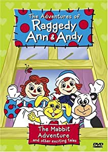 The Adventures of Raggedy Ann & Andy: The Mabbit Adventure... and Other Exciting Tales