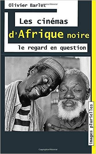 Livre electronique gratuit Les cinémas d'Afrique Noire: Le regard en question