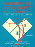 Developing the Gifts and Talents of All Students in the Regular Classroom : An Innovative Currciular Design Based on the Enrichment Trial Model, Beecher, Margaret, 0936386681