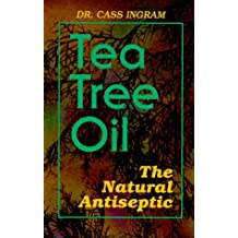 Tea Tree Oil: The Natural Antiseptic