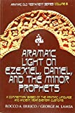 img - for Aramaic Light on Ezekiel, Daniel and the Minor Prophets book / textbook / text book