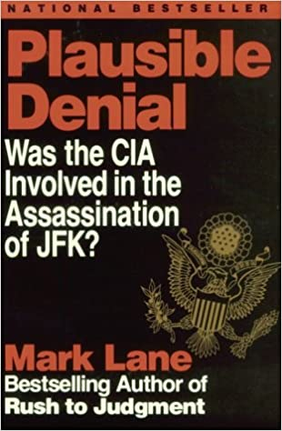 Plausible denial was the cia involved in the assassination of jfk plausible denial was the cia involved in the assassination of jfk mark lane 9781560250487 amazon books fandeluxe Image collections