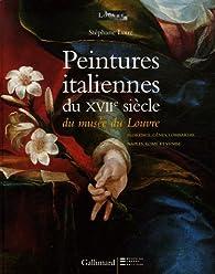 Peintures italiennes du XVIIe siècle du Musée du Louvre : Florence, Gênes, Lombardie, Naples, Rome et Venise par  Musée du Louvre