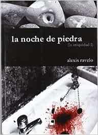 INIQUIDAD I. LA NOCHE DE PIEDRA,LA: Amazon.es: Ravelo