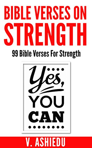 Bible Verses On Strength: 99 Bible Verses For Strength
