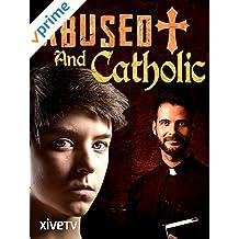 Abused and Catholic