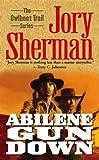 Abilene Gun Down, Jory Sherman, 0743477006