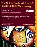 Official Informix/Red Brick Data Warehousing Bible (Bible (Wiley))