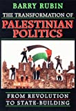 The Transformation of Palestinian Politics, Barry A. Rubin, 0674000714