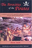 The Atrocities of the Pirates, Aaron Smith, 1558219714
