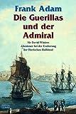 Die Guerillas und der Admiral