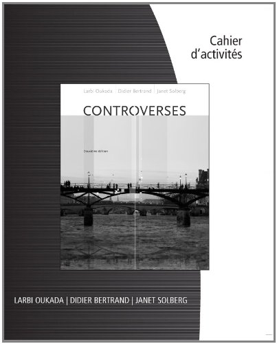 Student Activities Manual for Oukada/Bertrand/Solberg's Controverses