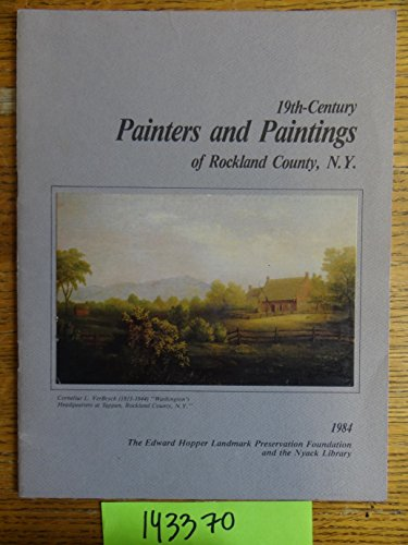 19th-Century Painters and Paintings of Rockland County, N.Y. September 23 - October 21, 1984