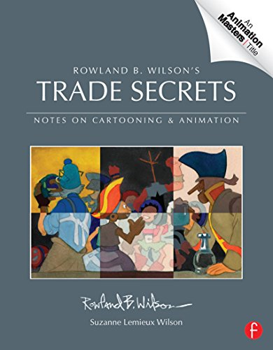 Trade Secrets: Rowland B. Wilson's Notes on Design for Cartooning and Animation (Animation Masters Title) (Cobalt Programming)