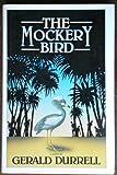 The Mockery Bird, Gerald Durrell, 0671441310