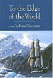 To the Edge of the World, Harry Thompson, 1596921900