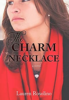 The Charm Necklace by [Rosolino, Lauren]