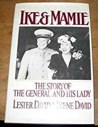 Ike and Mamie: The Story of the General and His Lady