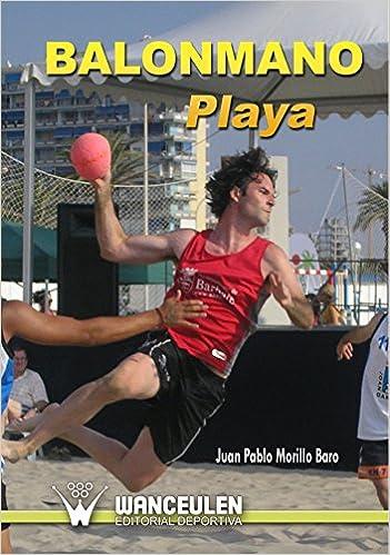 Balonmano Playa: Amazon.es: Baro, Juan Pablo Morillo: Libros