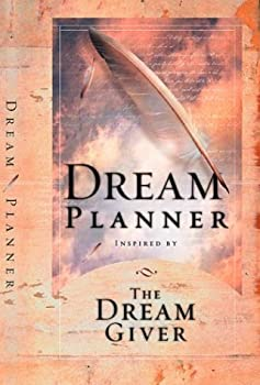 The Dream Planner: Inspired by the Dream Giver 1590523288 Book Cover