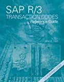 SAP R/3 Transaction Codes Reference Guide, John K. Hart, 0536601968