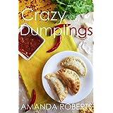 The Crazy Dumplings Cookbook