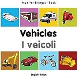 My First Bilingual Book–Vehicles (English–Italian) (Italian and English Edition)