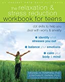 Download The Relaxation and Stress Reduction Workbook for Teens: CBT Skills to Help You Deal with Worry and Anxiety (Instant Help) in PDF ePUB Free Online