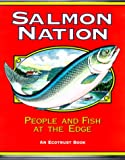 img - for Salmon Nation : People and Fish at the Edge book / textbook / text book