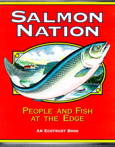 Salmon Nation : People and Fish at the Edge