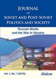 img - for Journal of Soviet and Post-Soviet Politics and Society: 2015/1: The Russian Media and the War in Ukraine book / textbook / text book