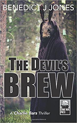 The Devil's Brew: A Charlie Bars Thriller: Volume 2 (The Charlie Bars Thriller Series)