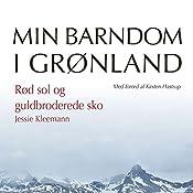 Rød sol og guldbroderede sko (Min barndom i Grønland) | Jessie Kleemann