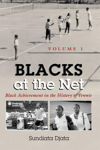 Search : Blacks At the Net: Black Achievement in the History of Tennis, Vol. I (Sports and Entertainment) (v. 1)
